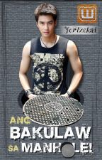 Ang Bakulaw Sa Manhole! (boyxboy) by YorTzekai