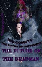 The Future of the Deadman by Villalba376