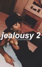 Jealousy 2 (Sequel); n.g by girlyouNASHTY