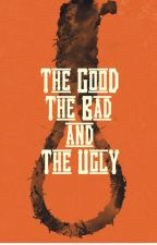 Good, Bad and Ugly- Books of Wattpad. by -Jeana