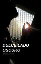 Dulce Lado Oscuro. by Silvana_Lovers