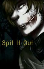 Spit it Out (Ticci TobyxReader) by Ivangulean