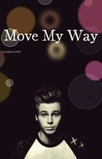 Move My Way by asxtonshood