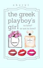 The Greek Playboy's Girl (#2 FFAW) | sample by cheryl-is-not-here