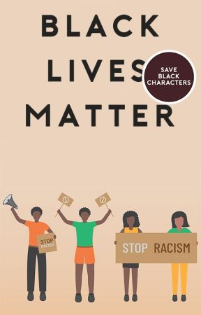 Black Lives Matter  by saveblackcharacters