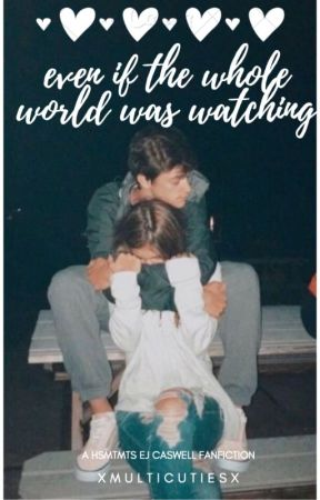 even if the whole world was watching by xmulticutiesx