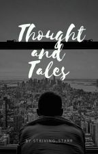 Thoughts and Tales by striving_starr