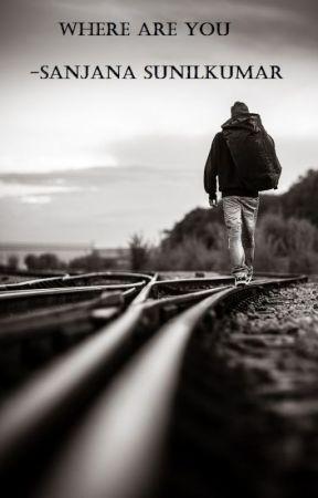 Where are you? by Sanjana_Sunilkumar
