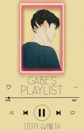 Gabe's Playlist by stbunnicula