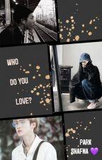 Who Do You Love? by Shafna_Jalill