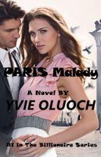 Paris Malady (#1 in The Billionaire Series) by YvieOluoch