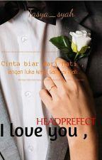 I Love You , Headprefect !! [SU] by Tasya_syah