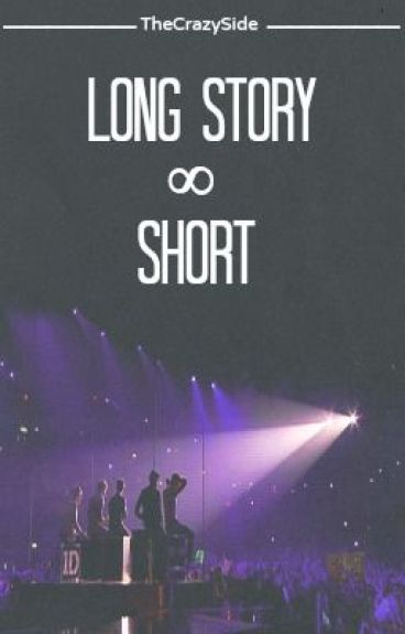 Long Story Short (Short Stories & Thoughts) by TheCrazySide