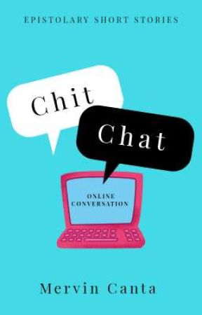 Chit-Chat (Online Conversations)  by WackyMervin