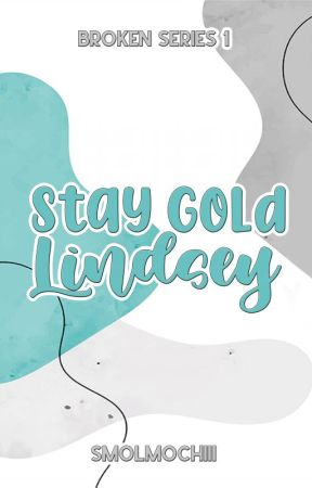 Stay Gold, Lindsey by smolmochiii