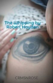 The Whipping by Robert Hayden by CRMSNROSE