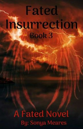 Fated Insurrection (Book 3) by brighteyez1610