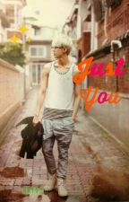 Just  you (Exo sehun fanfic) (on hold) by cherrybom_72