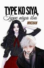 Type ko SIYA...Type niya IBA by MNchan
