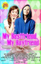 My Bestfriend,My Boyfriend by PulaPatootsy