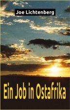 Ein Job in Ostafrika by Joe_Lichtenberg