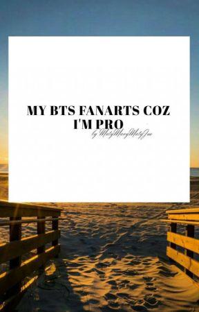 MY BTS FANARTS COZ I'M PRO by MatyMaryMatyJm