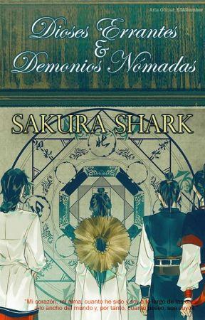 Dioses Errantes y Demonios Nómadas by SakuraShark