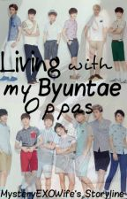 Living With My Byuntae Oppas by MysteryEXOwife