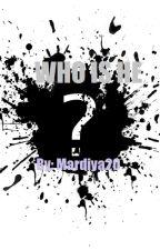 who is he? by mardiya20