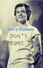 Don't forget Me (Larry Stylinson) One Shot by XxLarry_GivemelovexX