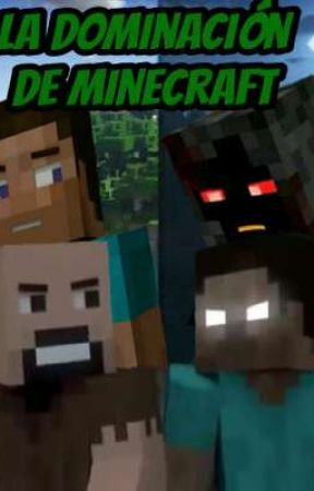 La Dominación de Minecraft  by Retrix11