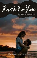 Back To You (Forbidden Love Series Book 5) by Zxcvbnm1974