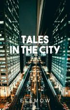 Tales In The City by Elemow