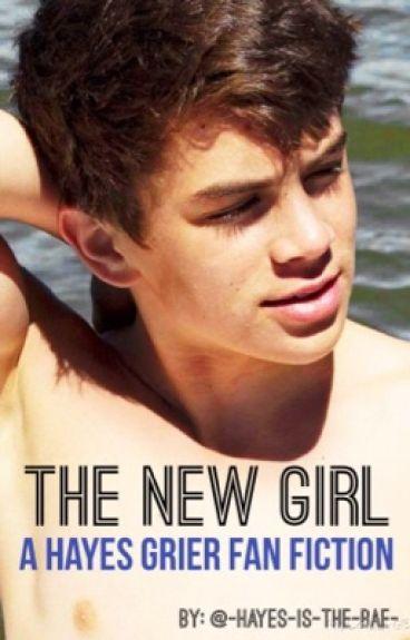 The new girl(Hayes Grier fan fiction)
