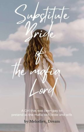Substitute Bride of the mafia lord (slow-update) by RichellMontero9