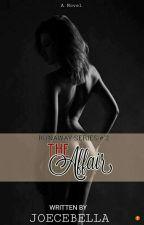 The Affair (Run Away Series #2) by ZelsEmyaj