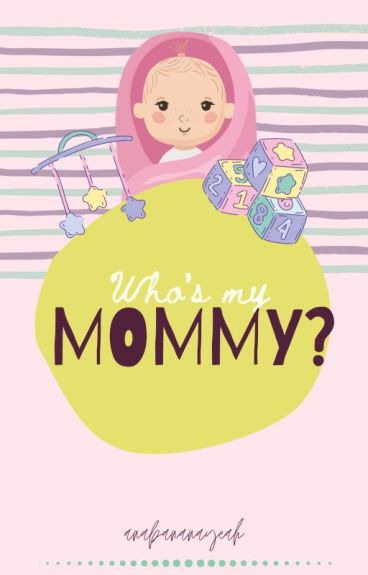 Who's my Mommy?