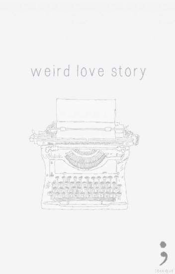 weird love story