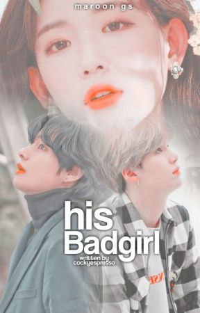 His Bad Girl | 김태형💜 [O.G] by cockyespresso