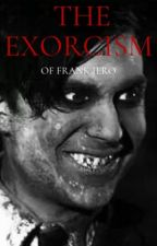 The Exorcism Of Frank Iero  by SwollenOfThoughts