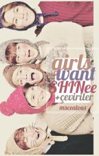 girls want SHINee ; çeviriler by mscealous