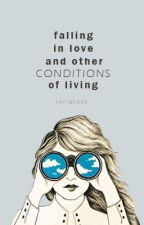 Falling in Love + other Conditions of Living by kelliekook