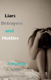liars  betrayers and hotties (ON HOLD) by spazzo