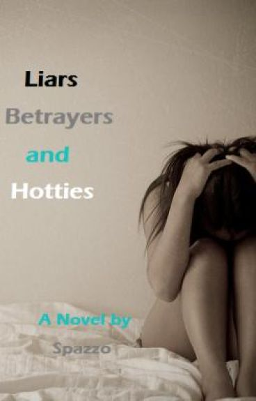 liars, betrayers and hotties (ON HOLD)