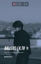 Ballers. || k.th by nanchav