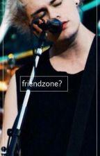 Friendzone? [michael clifford] by zaynsfavs