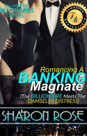 Romancing A Banking Magnate (Full English Version) by iamsharonrose
