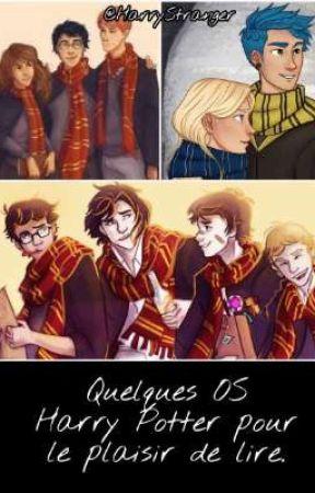 Quelques OS Harry Potter pour le plaisir de lire... by HarryStranger