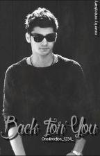 Back For You (Zayn Malik love story) by Skyler_Guidry