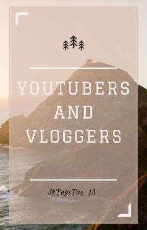 Youtubers and Vloggers {KOOKV} by JkTopsTae_13